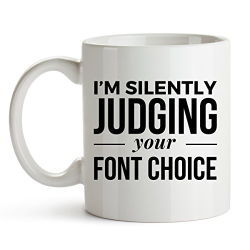 YouNique Designs I'm Silently Judging Your Font Choice Coffee Mug, 11 Ounces, Graphic Designer Cup
