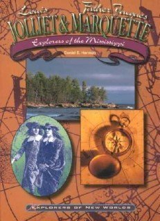 Read Online Jolliet and Marquette: Explorers of the Mississippi River (Explorers of the New Worlds) ebook