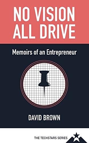 No Vision All Drive: Memoirs of an Entrepreneur
