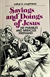 Sayings and Doings of Jesus, LaRue A. Loughhead, 081700940X
