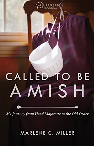 Called to Be Amish: My Journey from Head Majorette to the Old Order (Plainspoken)