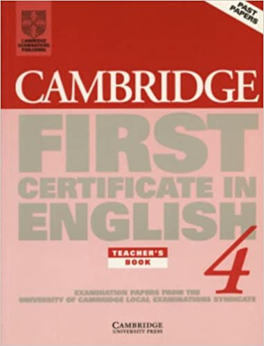 Book Cambridge First Certificate in English 4 Teacher's book: Examination Papers from the University of Cambridge Local Examinations Syndicate (FCE Practice Tests)
