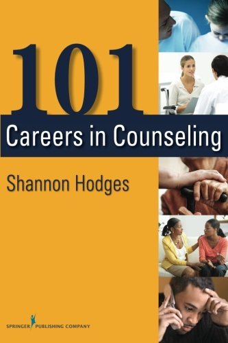 101 Careers in Counseling by Shannon Hodges PhD LMHC ACS (2012-03-14)