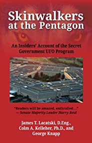 Skinwalkers at the Pentagon: An Insiders' Account of the Secret Government UFO Pro