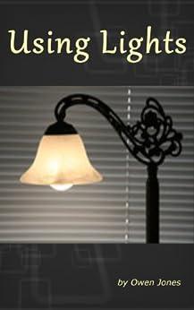 Using Lights (How To...) by [Jones, Owen]