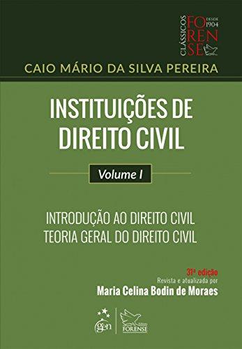 Instituições de Direito Civil. Introdução ao Direito Civil e Teoria Geral do Direito Civil - Volume 1