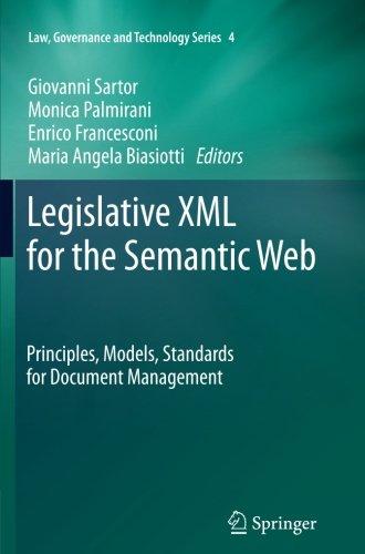 Legislative XML for the Semantic Web: Principles, Models, Standards for Document Management (Law, Governance and Technology Series)