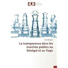 La transparence dans les marchés publics au Sénégal et au Togo