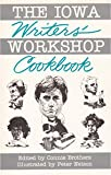 The Iowa Writers' Workshop Cookbook, , 0811906906