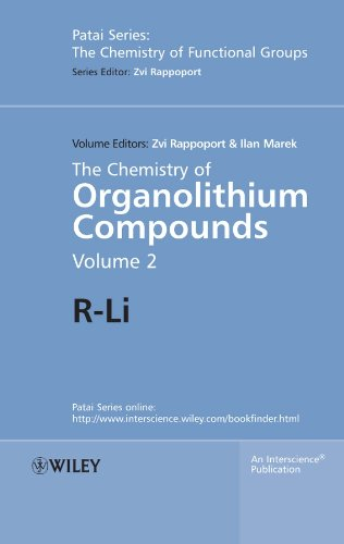 Organolithium Compounds - The Chemistry of Organolithium Compounds: R-Li (Patai's Chemistry of Functional Groups Book 126)