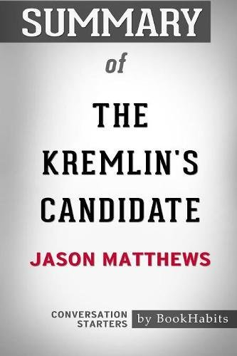 Summary of The Kremlin's Candidate by Jason Matthews: Conversation Starters