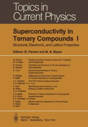 Superconductivity in Ternary Compounds I: Structural, Electronic, and Lattice Properties (Topics in Current Physics)