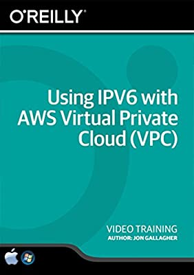 Using IPV6 with AWS Virtual Private Cloud (VPC) - Training DVD