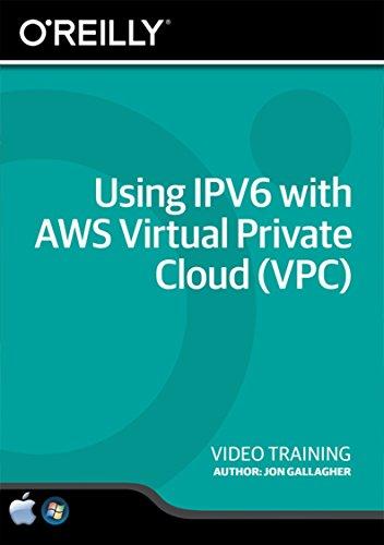 Using IPV6 with AWS Virtual Private Cloud (VPC) - Training DVD