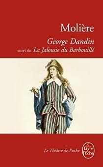George Dandin - La jalousie de Barbouillé par Molière