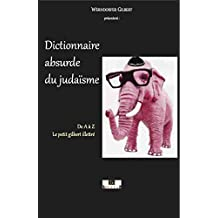 dictionnaire absurde du judaïsme (French Edition)