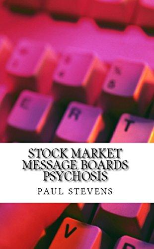 Amazoncom Stock Market Message Boards Psychosis Steves Essays  Stock Market Message Boards Psychosis Steves Essays By Stevens Paul