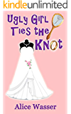 Ugly Girl Ties the Knot (Ugly Girl Series Book 2)