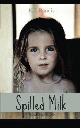 """""""Spilled Milk - Based on a true story"""" av K.L Randis"""