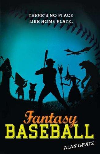 Fantasy Baseball by Alan M. Gratz (2012-02-16)