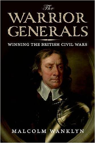 The Warrior Generals: Winning the British Civil Wars