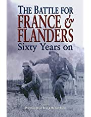 The Battle for France & Flanders: Sixty Years On