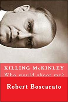 Book KILLING McKINLEY: Who would shoot me?