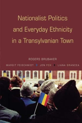 Nationalist Politics and Everyday Ethnicity in a Transylvanian Town
