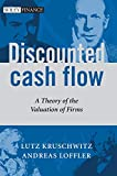Discounted Cash Flow: A Theory of the Valuation