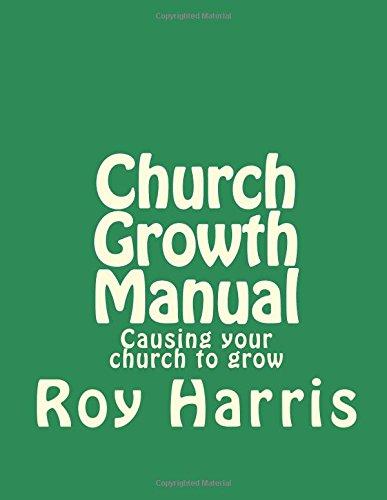 Church Growth Manual: Causing your church to grow
