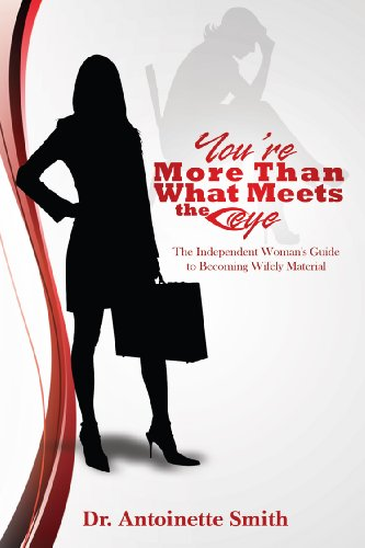 You're More Than What Meets The Eye The Independent Woman's Guide To Becoming Wifely - Eye You To Than More Meets The