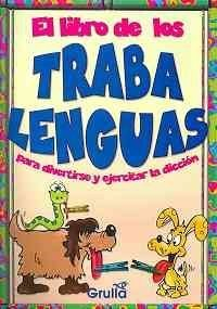 El Libro De Los Trabalenguas/ The Tonge Twister Book (Spanish Edition) by LA Grulla