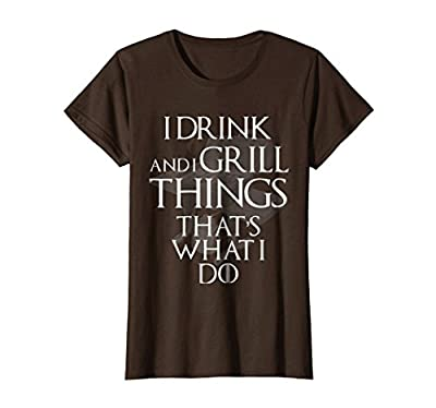 I Drink and Grill Things Shirt That's What I Do BBQ Grill from I Drink And I Grill Things Shirt