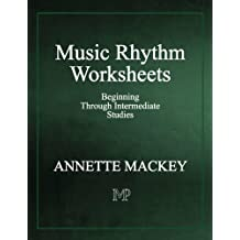 Music Rhythm Worksheets: Beginning Through Intermediate Studies