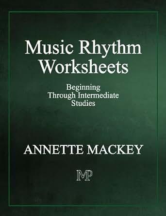 Music Rhythm Worksheets: Beginning Through Intermediate Studies ...