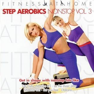Fitness At Home: Step Aerobics Nonstop Vol. 3 by Fitness at Home:...