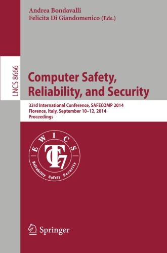 Computer Safety, Reliability, and Security: 33rd International Conference, SAFECOM 2014, Florence, Italy, September 10-12, 2014. Proceedings (Lecture Notes in Computer Science)