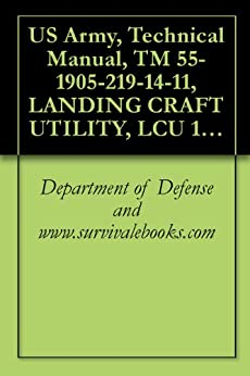 us-army-technical-manual-tm-55-1905-219-14-11-landing-craft-utility-lcu-1667-1670-nsn-1905-00-168-5764-1985