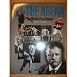 In the Arena : The NCAA's First Century, Crowley, Joseph N., 0977494608