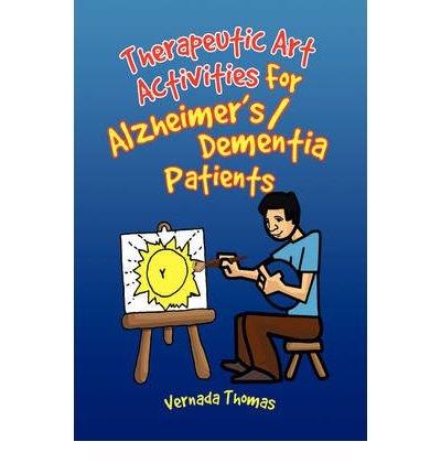 Read Online [(Therapeutic Art Activities for Alzheimer's/Dementia Patients * * )] [Author: Vernada Thomas] [Dec-2009] pdf