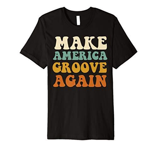 Make America Groove Again Shirt Retro 70s Disco Fever -