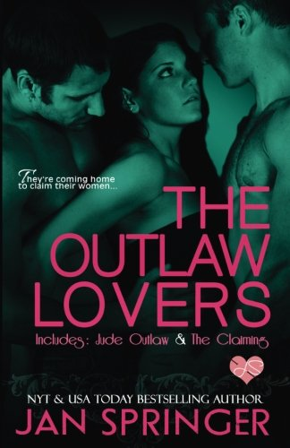 The Outlaw Lovers: Includes Jude Outlaw and The Claiming (Volume 1)