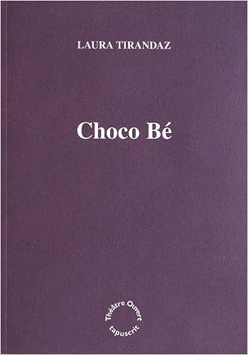 En ligne téléchargement gratuit Choco bé pdf, epub