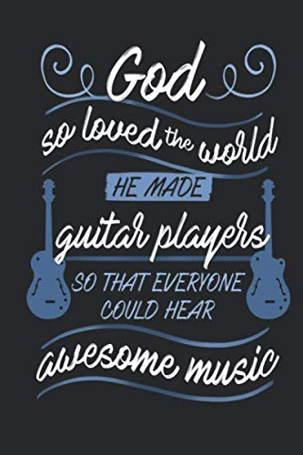 Building Amplifier Kit - God So Loved The World He Made Guitar Players So That Everyone Could Hear Awesome Music: Blank Lined Journal Notebook, 120 Pages, Soft Matte Cover, 6 x 9