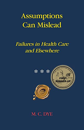 Assumptions Can Mislead: Failures in Health Care and Elsewhere
