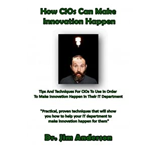 How CIOs Can Make Innovation Happen Audiobook