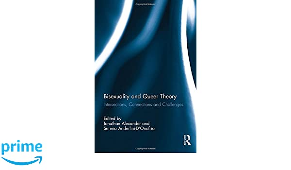Bisexuality and queer theory intersections connections and challenges