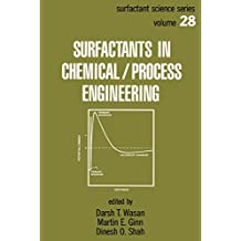 Surfactants in Chemical/Process Engineering (Surfactant Science Book 28)