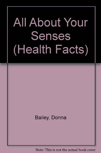 All about Your Senses - Donna Bailey