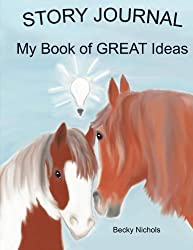 My Book of Great Ideas: Horse and Pony Tales Creativity Journal